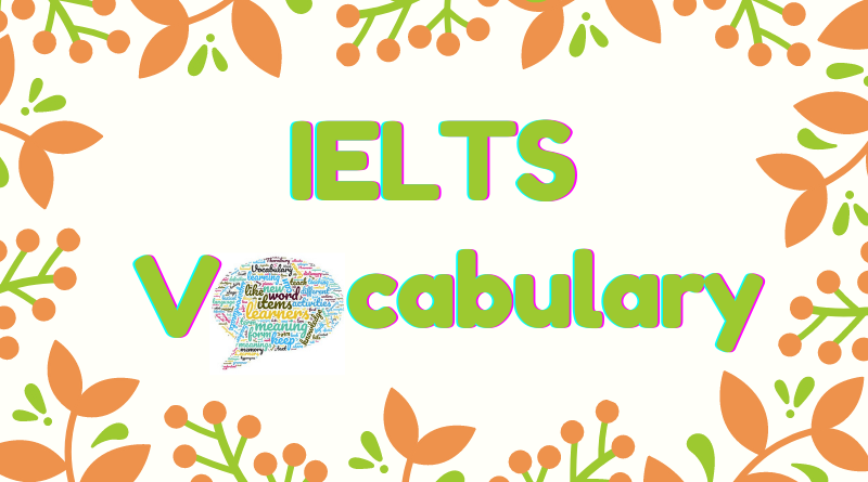 IELTS Speaking Band 7/8/9 Vocabulary Words List & Idioms [PDF DOWNLOAD]