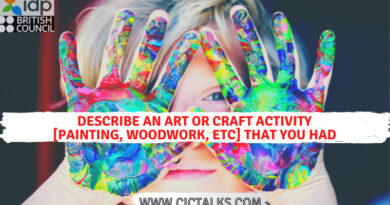 Describe an art/craft activity [painting, woodwork etc.] that you had at school - IELTS Cue Card