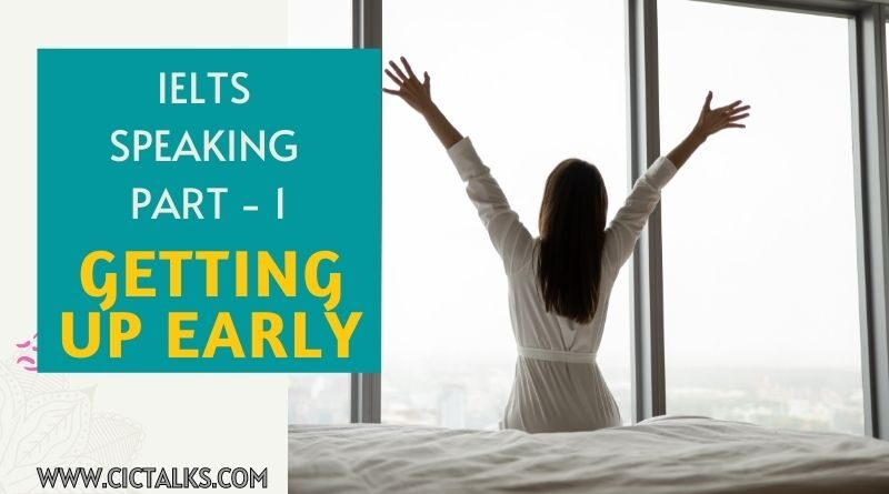 IELTS Speaking Part 1 - GETTING UP EARLY [Answers + Band 9 Vocabulary]